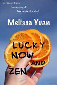 Lucky Now and Zen, by Melissa Yuan, http://www.smashwords.com/books/view/83165