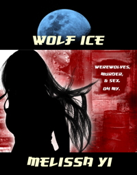 Wolf Ice, by Melissa Yi, http://www.amazon.com/dp/B005NTTGKI