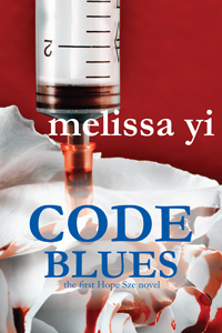 Code Blues, a Hope Sze Medical Thriller by Melissa Yi