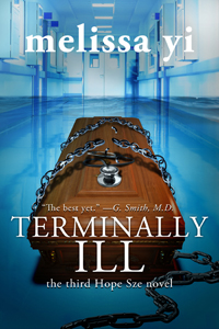 Terminally Ill, the third Hope Sze Novel